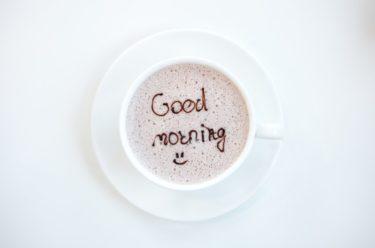 朝の過ごし方。敢えてゆっくり時間を作る。モーニングルーティン。